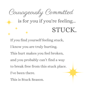 Stuck Season Courageously Committed